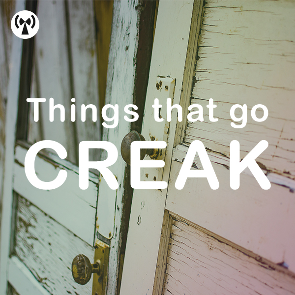 Things That Go Creak