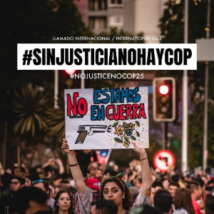 #NoJusticeNoCop25: Chile's Climate and Social Justice Movements Unite