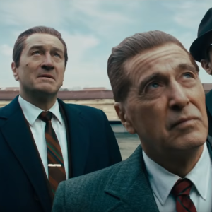 """The Irishman:"" A Mob Masterpiece Unlike Anything You Have Seen Before"