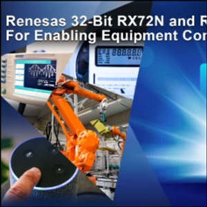 Renesas Introduces New 32-Bit RX72N and RX66N MCUs for Industrial Automation
