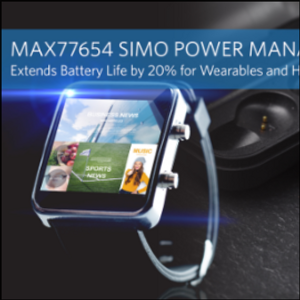 Maxim's Next-Gen SIMO Power Management IC Cuts Real Estate by Half For Wearables