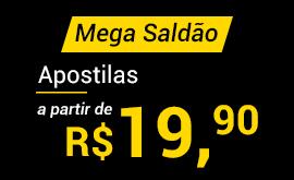 SALDÃO: apostilas a partir de R$19,90 AQUI