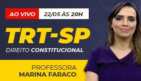 Aula AO VIVO TRT-SP 2018 - Direito Constitucional - Marina Faraco