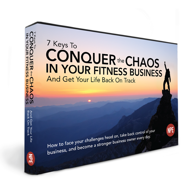 7 Keys to Conquer the Chaos in Your Fitness Business and Get Your Life Back on Track Image