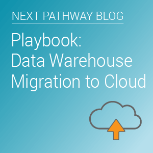 Playbook: Data Warehouse Migration to the Cloud