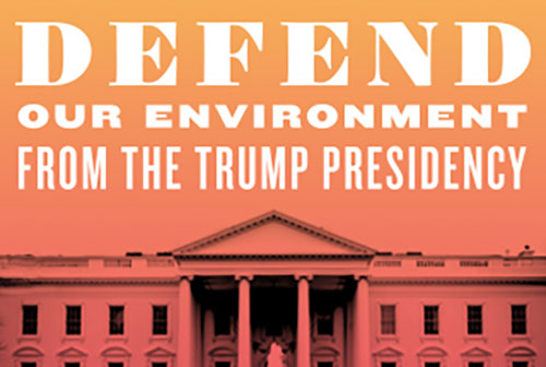 Defend Our Environment from the Trump Presidency