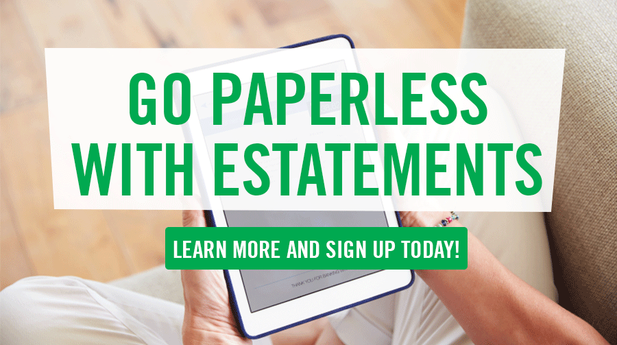 Go Paperless with eStatements