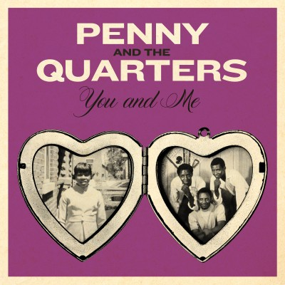 Penny Amp The Quarters You And Me B W Some Other Love