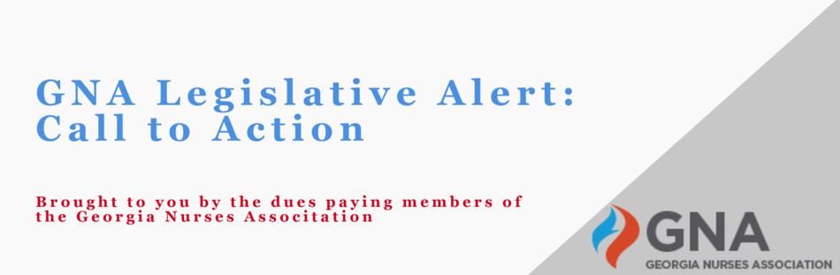 Legislative Action Alert Bill To >> Urgent Gna Legislative Alert Call To Action Georgia Nurses