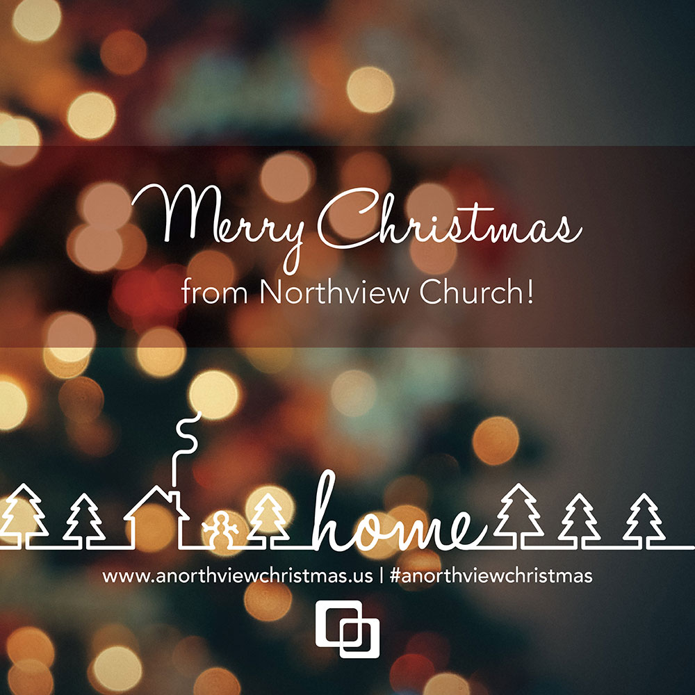 Merry Christmas from Northview Church.