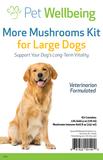 More Mushrooms Kit for Cancer - Large Dog