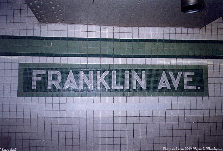 (86k, 734x496)<br><b>Country:</b> United States<br><b>City:</b> New York<br><b>System:</b> New York City Transit<br><b>Line:</b> IND Fulton Street Line<br><b>Location:</b> Franklin Avenue <br><b>Photo by:</b> Wayne Whitehorne<br><b>Date:</b> 5/15/1999<br><b>Notes:</b> Name tablet<br><b>Viewed (this week/total):</b> 7 / 3786