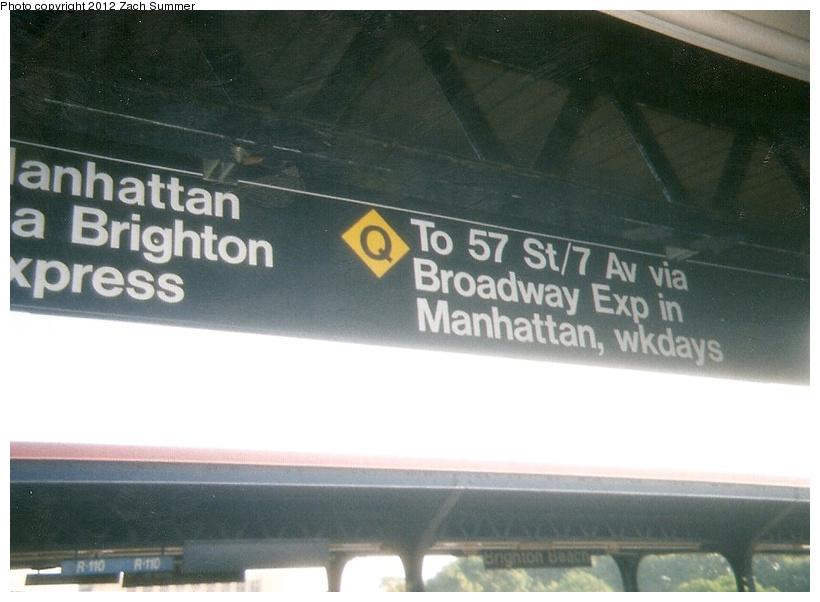 (194k, 820x602)<br><b>Country:</b> United States<br><b>City:</b> New York<br><b>System:</b> New York City Transit<br><b>Line:</b> BMT Brighton Line<br><b>Location:</b> Brighton Beach <br><b>Photo by:</b> Zach Summer<br><b>Date:</b> 7/22/2001<br><b>Notes:</b> New Brighton Express Q-Diamond Destination Sign; First Day of Broadway Q-Diamond-Q-W Service. The Broadway/Brighton Diamond-Q would begin service on Monday, 7/23/01.<br><b>Viewed (this week/total):</b> 4 / 886