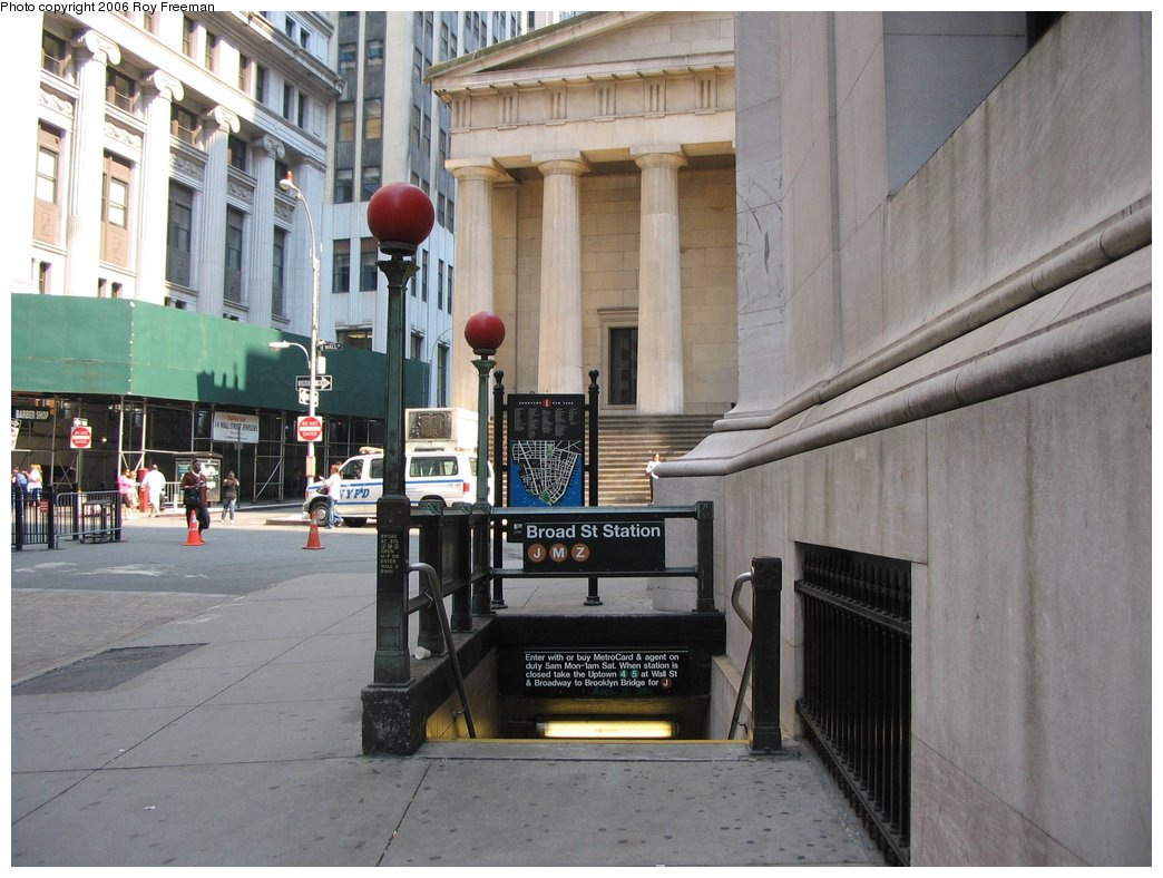 (159k, 1044x788)<br><b>Country:</b> United States<br><b>City:</b> New York<br><b>System:</b> New York City Transit<br><b>Line:</b> BMT Nassau Street/Jamaica Line<br><b>Location:</b> Broad Street <br><b>Photo by:</b> Roy Freeman<br><b>Date:</b> 9/9/2006<br><b>Notes:</b> Station entrance east side of Broad at Wall, facing north.<br><b>Viewed (this week/total):</b> 0 / 3540
