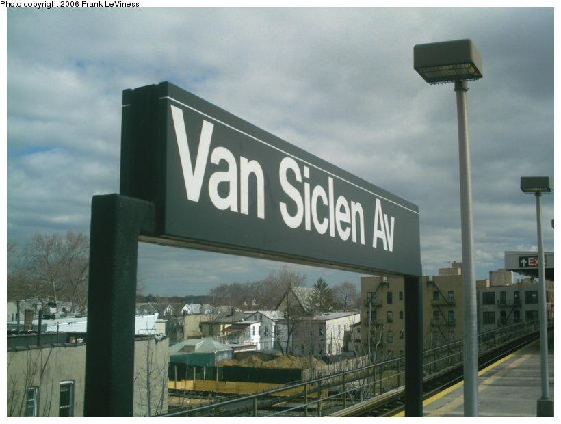 (90k, 820x620)<br><b>Country:</b> United States<br><b>City:</b> New York<br><b>System:</b> New York City Transit<br><b>Line:</b> BMT Nassau Street/Jamaica Line<br><b>Location:</b> Van Siclen Avenue <br><b>Photo by:</b> Frank LeViness<br><b>Date:</b> 3/22/2006<br><b>Notes:</b> Station signage.<br><b>Viewed (this week/total):</b> 5 / 2370