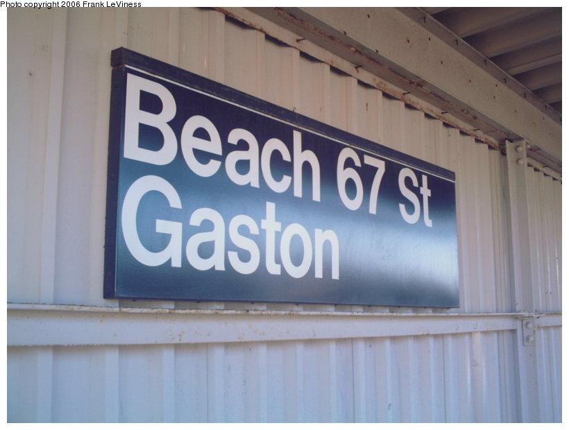 (72k, 820x620)<br><b>Country:</b> United States<br><b>City:</b> New York<br><b>System:</b> New York City Transit<br><b>Line:</b> IND Rockaway<br><b>Location:</b> Beach 67th Street/Gaston Avenue <br><b>Photo by:</b> Frank LeViness<br><b>Date:</b> 10/30/2006<br><b>Notes:</b> Station signage.<br><b>Viewed (this week/total):</b> 1 / 1332