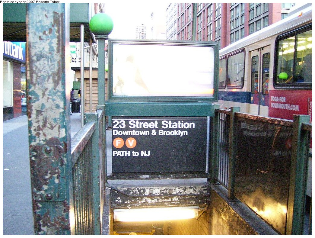 (261k, 1044x788)<br><b>Country:</b> United States<br><b>City:</b> New York<br><b>System:</b> New York City Transit<br><b>Line:</b> IND 6th Avenue Line<br><b>Location:</b> 23rd Street <br><b>Photo by:</b> Roberto C. Tobar<br><b>Date:</b> 4/20/2007<br><b>Notes:</b> Station entrance.<br><b>Viewed (this week/total):</b> 0 / 2778