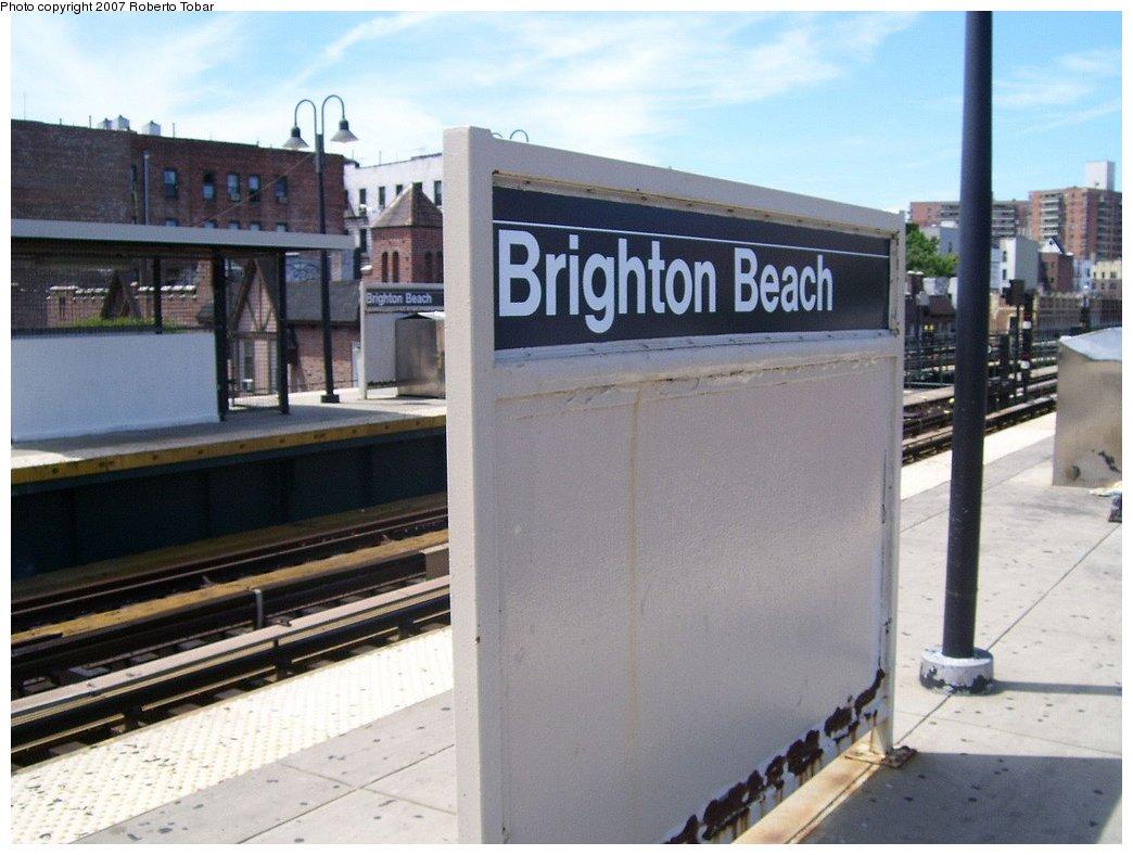 (153k, 1044x788)<br><b>Country:</b> United States<br><b>City:</b> New York<br><b>System:</b> New York City Transit<br><b>Line:</b> BMT Brighton Line<br><b>Location:</b> Brighton Beach <br><b>Photo by:</b> Roberto C. Tobar<br><b>Date:</b> 7/21/2007<br><b>Viewed (this week/total):</b> 1 / 1092