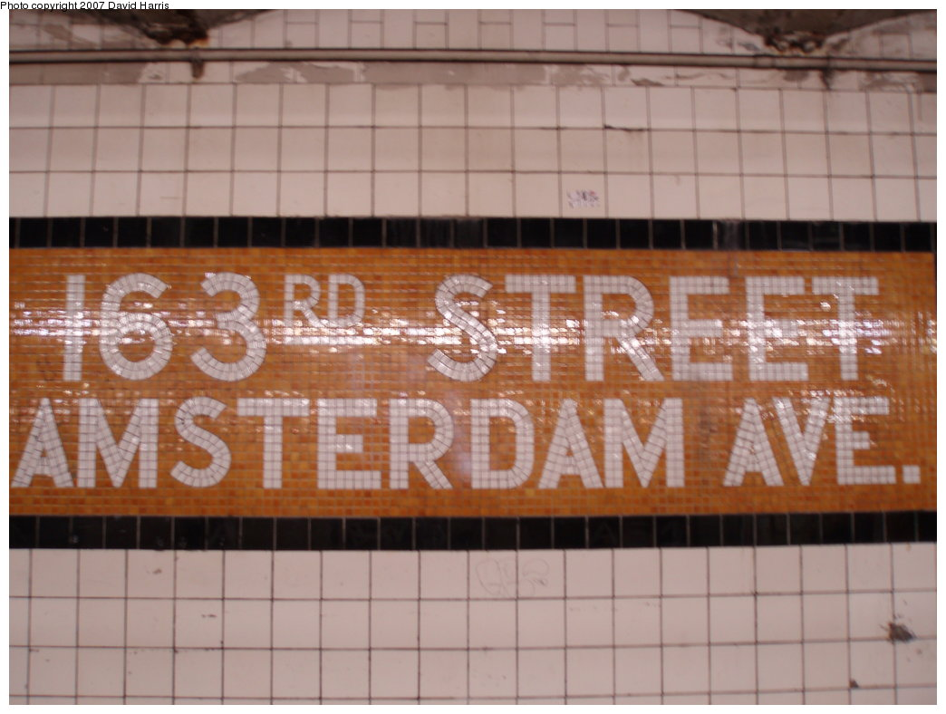 (153k, 1044x788)<br><b>Country:</b> United States<br><b>City:</b> New York<br><b>System:</b> New York City Transit<br><b>Line:</b> IND 8th Avenue Line<br><b>Location:</b> 163rd Street/Amsterdam Avenue <br><b>Photo by:</b> David Harris<br><b>Date:</b> 7/27/2007<br><b>Notes:</b> Station name tablet.<br><b>Viewed (this week/total):</b> 0 / 1772