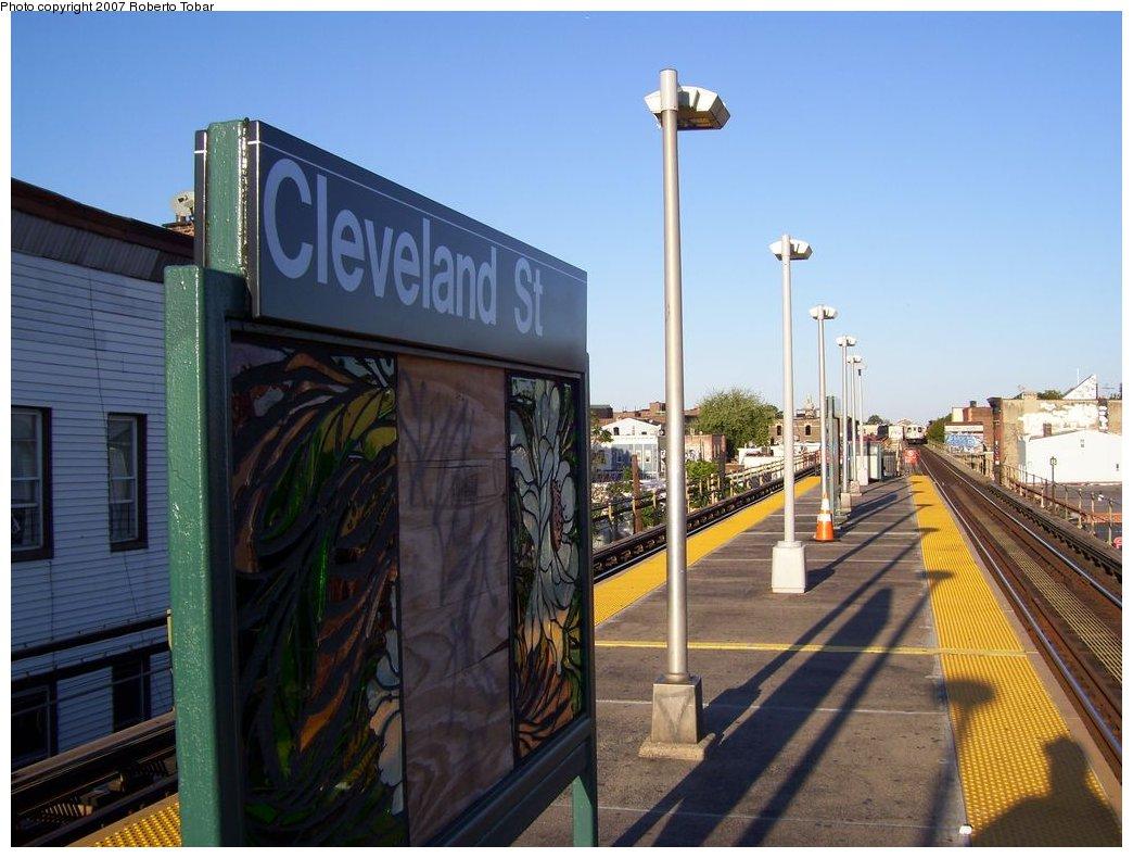 (168k, 1044x790)<br><b>Country:</b> United States<br><b>City:</b> New York<br><b>System:</b> New York City Transit<br><b>Line:</b> BMT Nassau Street/Jamaica Line<br><b>Location:</b> Cleveland Street <br><b>Photo by:</b> Roberto C. Tobar<br><b>Date:</b> 9/29/2007<br><b>Notes:</b> Station view.<br><b>Viewed (this week/total):</b> 0 / 1548
