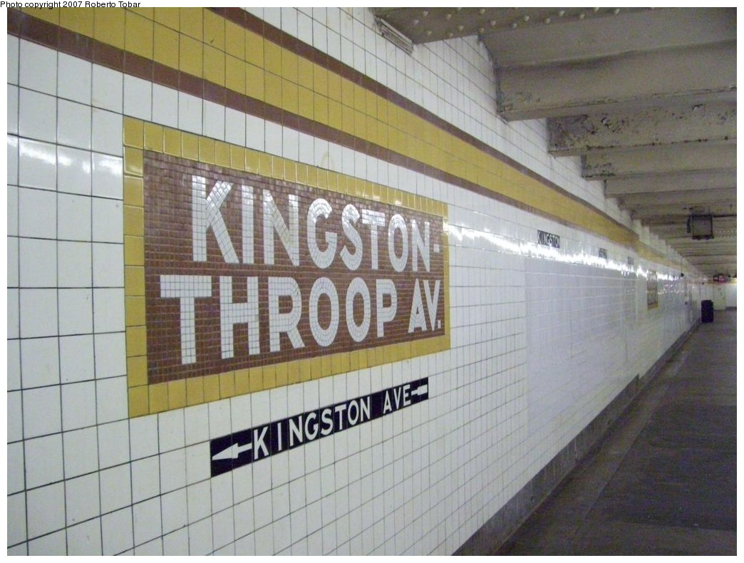 (166k, 1044x790)<br><b>Country:</b> United States<br><b>City:</b> New York<br><b>System:</b> New York City Transit<br><b>Line:</b> IND Fulton Street Line<br><b>Location:</b> Kingston/Throop Aves. <br><b>Photo by:</b> Roberto C. Tobar<br><b>Date:</b> 9/29/2007<br><b>Notes:</b> Station view.<br><b>Viewed (this week/total):</b> 0 / 1700