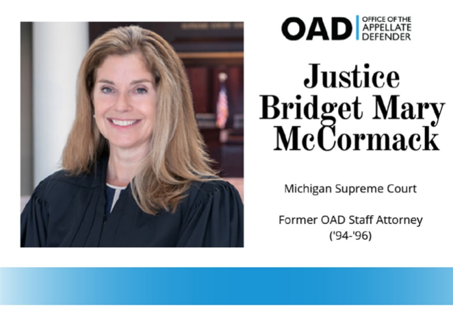 "OAD's founding mission is to provide not just great representation but also education and training in order to improve the administration of criminal justice. We are so proud that Justice McCormack is doing just that on the Michigan Supreme Court.   ""OAD is the best of the best. I was fortunate to get to learn there as a young lawyer.""   Read more about Justice McCormack here, and follow her on Twitter: @BridgetMaryMc"