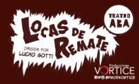 "53% OFF: Tickets for ""Locas de Remate""."