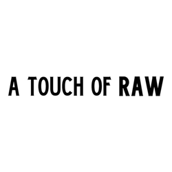A Touch of Raw