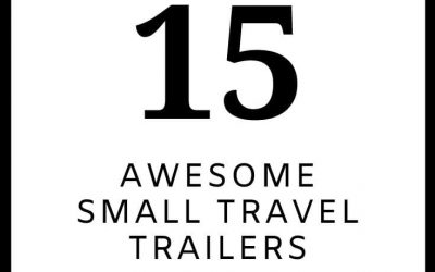 15 Awesome Small Travel Trailers