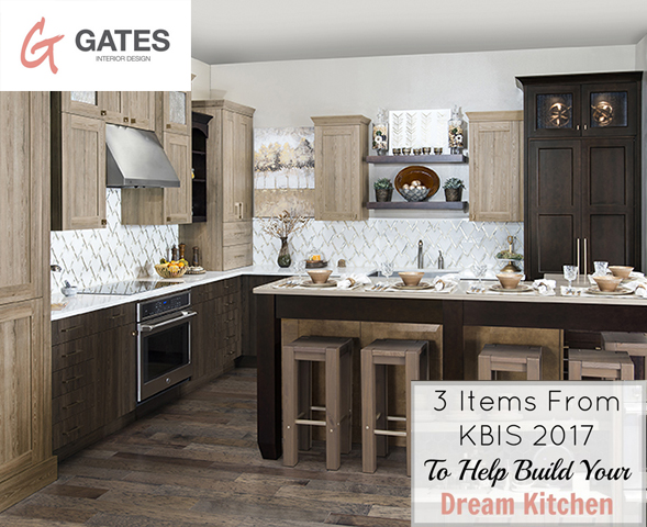 AMANDA GATES - 3 ITEMS FROM KBIS TO HELP YOU BUILD YOUR DREAM KITCHEN