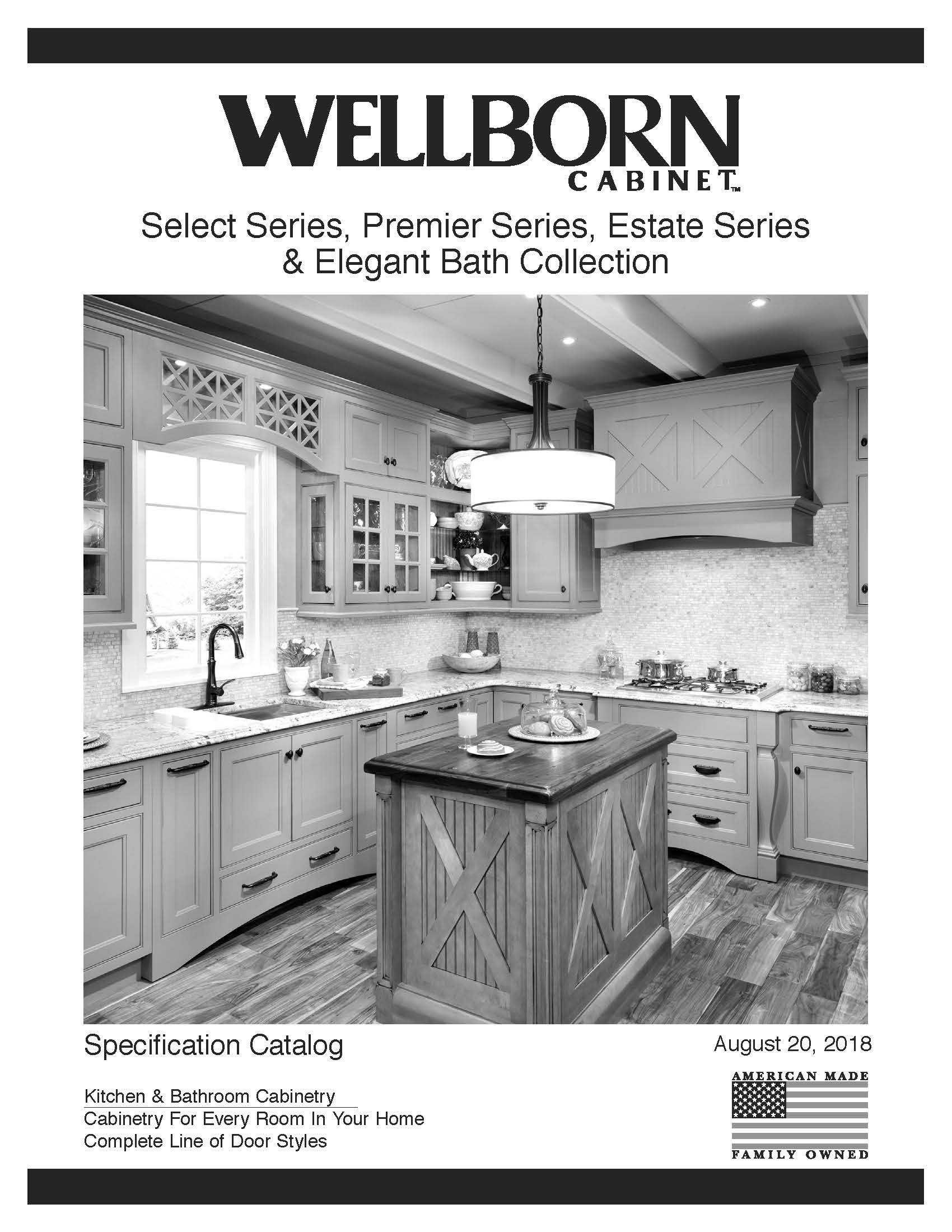 Wellborn Premier & Select Specification Catalog - Contains Cabinet Construction, Semi Custom Options, Door Styles, Finishes, Cabinet Size Information, Accessory Information