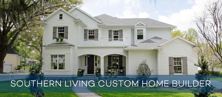 Southern Living Custom Home Builder