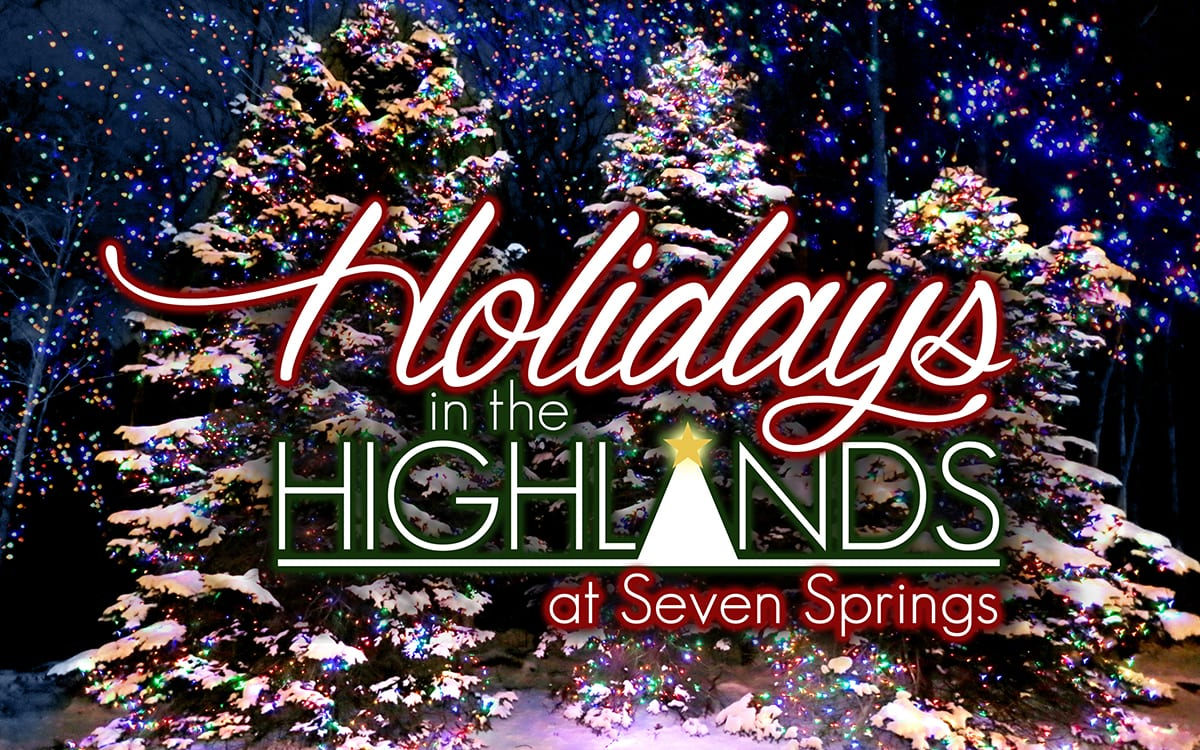 holidays in the highlands | seven springs mountain resort | pa