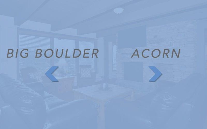 Big Boulder & Acorn Chalet