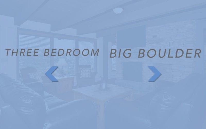 Three Bedroom & Big Boulder Chalet