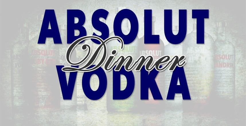 Absolut Vodka Dinner