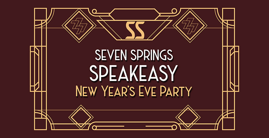 Seven Springs Speakeasy New Year's Eve Party