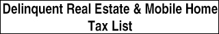 Delinquent Real Estate & Mobile Home Tax List