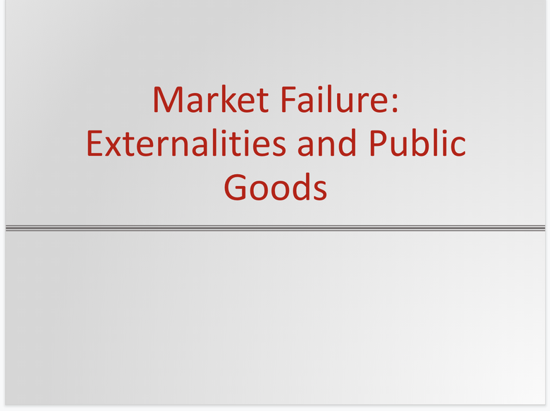 Market Failure: Externalities and Public Goods Resources