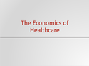 The Economics of Healthcare Resources