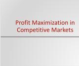 Principles of Microeconomics Course Content, Profit Maximization in Competitive Markets, Profit Maximization in Competitive Markets Resources