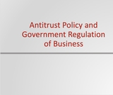 Principles of Microeconomics Course Content, Antitrust Policy and Government Regulation of Business, Antitrust Policy and Government Regulation of Business Resources