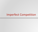 Principles of Microeconomics Course Content, Imperfect Competition, Imperfect Competition Resources
