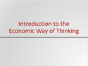 Introduction to the Economic Way of Thinking Resources