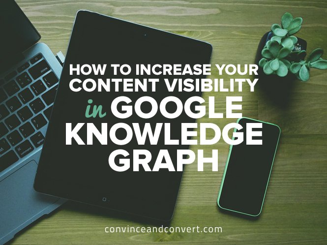 How-to-Increase-Your-Content-Visibility-in-Google-Knowledge-Graph