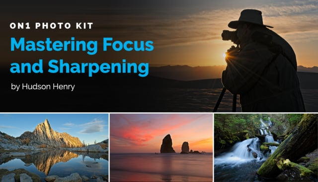 Free Sample Pack: Mastering Focus and Sharpening – New ON1