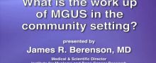 What is the work up of MGUS in the community setting?