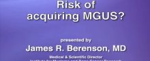 What are the risks of acquiring MGUS?