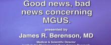 The good news and bad news concerning MGUS