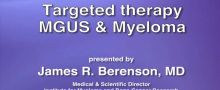 Targeted therapy for MGUS and Myeloma